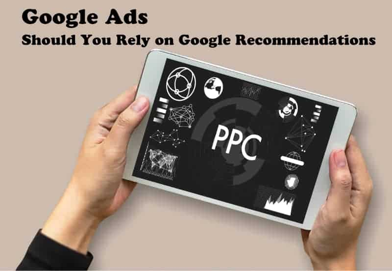 Google Ads: Why you shouldn't trust google suggestions